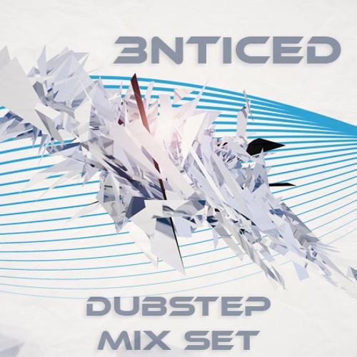 3nticed Dubstep DJ Mix Set (Link in Description + Free Download)