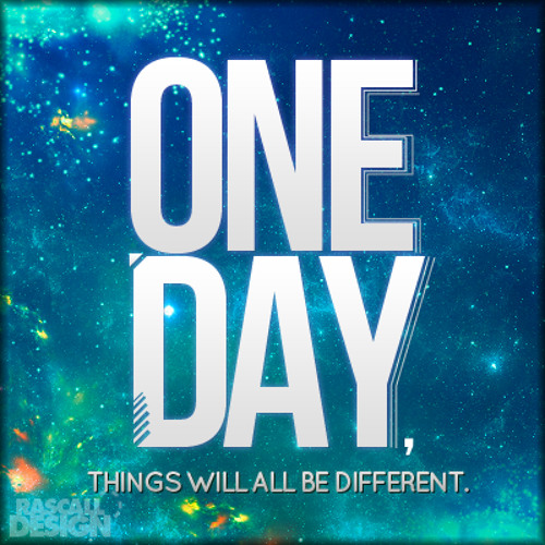 One Day, Things Will All Be Different by Rostik Ft. Smoothiesforme