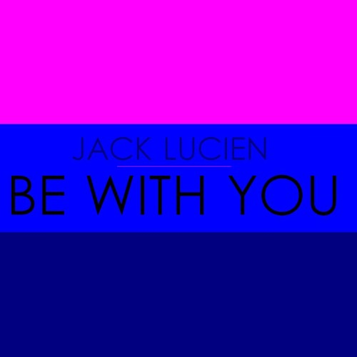 Jack Lucien - Be With You (1min Clip)