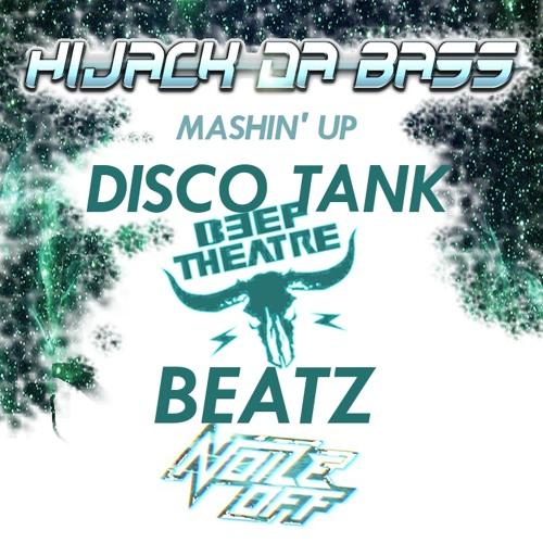 Beef Theatre - Disco Tank + Noize Off - Beatz (Hijack Da Bass Mashup) Free Download