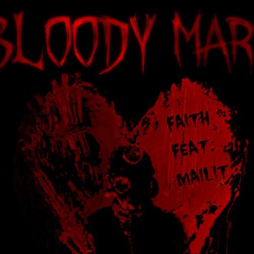 Bloody Mary - Faith Feat. MaiLiT