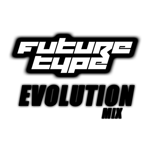 FutureType - Evolution mix
