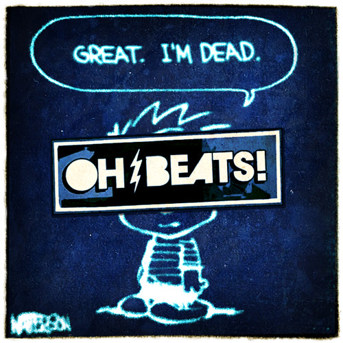 Oh, Beats! - Calvin's Dead