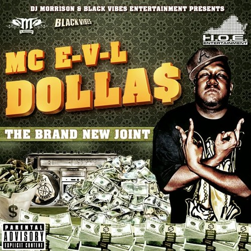 MC EVL - Dollas (presented by dj morrison)