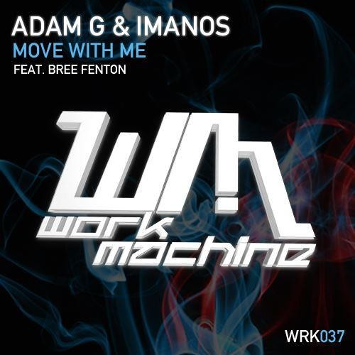 Adam G & ImanoS feat. Bree Fenton - Move With Me [OUT NOW ON BEATPORT]