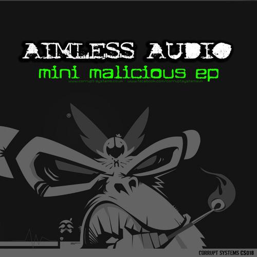 Aimless Audio - Mini Malicious EP [CS018]