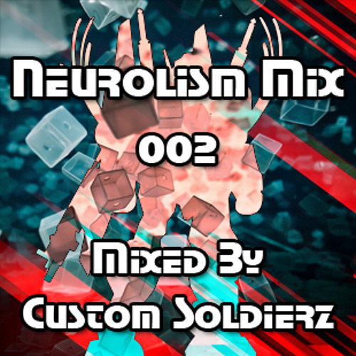 Custom Soldierz - Neurolism Mix 002