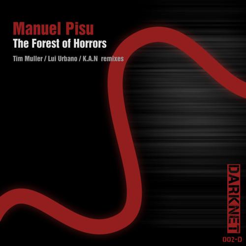 Manuel Pisu - The Forest Of Orrors ( Original Mix)
