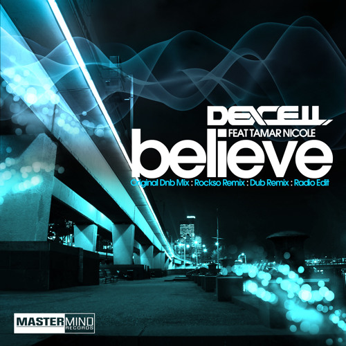 Dexcell - Believe ft Tamar Nicol (OUT NOW)