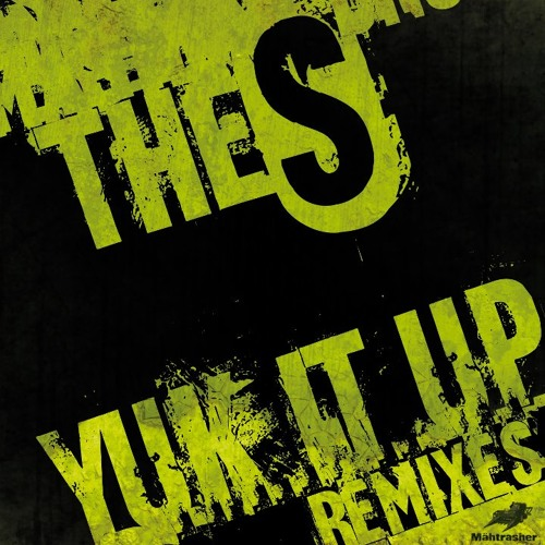 """The """"S"""" - Yuk It Up (Beef Theatre RMX) ***out NOW on Mähtrasher Rec.***"""