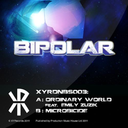 [XYRDNBS003] - New Drum and Bass - Bipolar - Ordinary World Feat Emily Zuzik Out Now