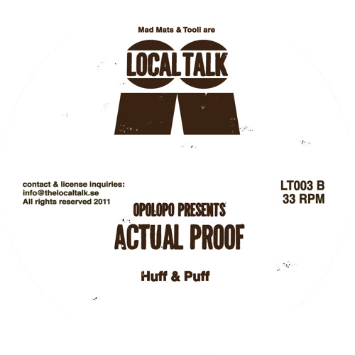 Opolopo Presents ACTUAL PROOF - Huff & Puff (LT003, Side b1) (Snippet)