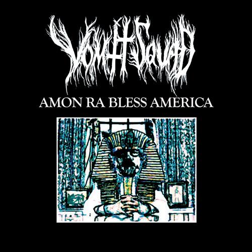 Vomit Squad - Amon Ra Bless America