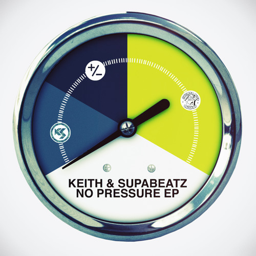 Keith & Supabeatz: No Pressure EP