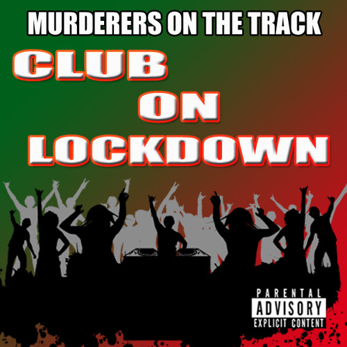 Club On Lockdown (Party Anthem) - Murderers On The Track