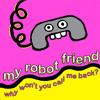 I Am The Robot (My Robot Friend Remix)