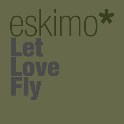 eskimo* - Let Love Fly (remix of ananda project)