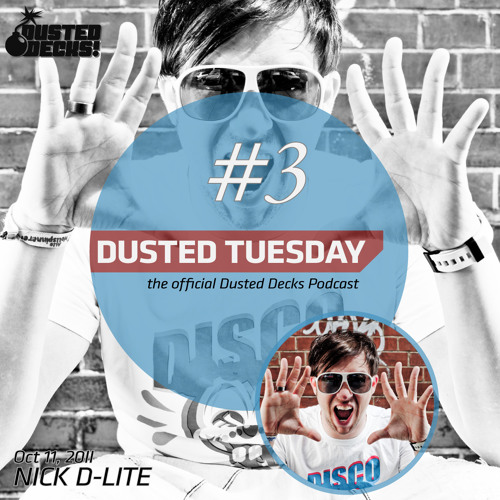 Dusted Tuesday #03 - Nick D-Lite (Oct 11, 2011)