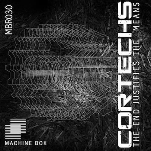 [MBR030] Cortechs - The End Justifies The Means | CD + Digital Release
