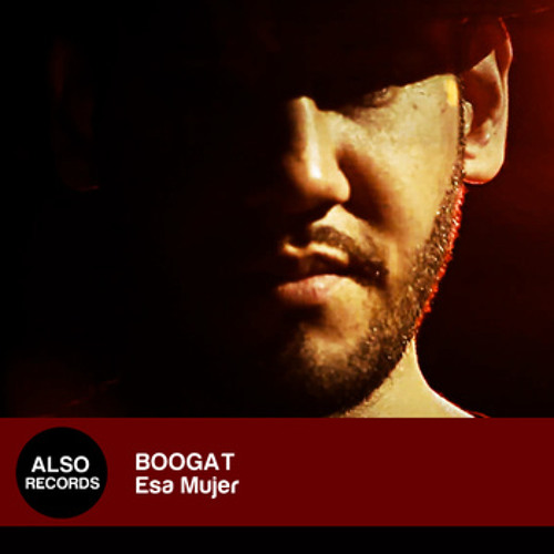 Esa mujer (Boogat / Boogat) - Also Records 2011
