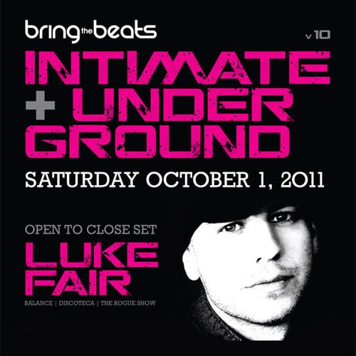 Luke Fair - INTIMATE & UNDERGROUND v10 - October 1, 2011 - Part 1