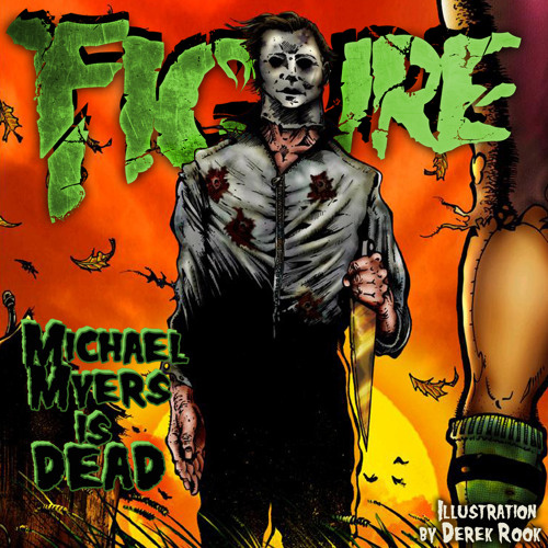 Figure - Michael Myers is Dead (Original Mix)