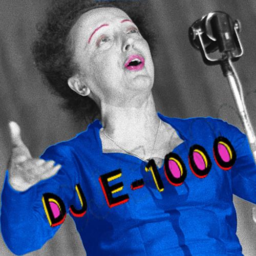 DJ E-1000 - Edith Piaf terrorises Moombahton *FREE DOWNLOAD*