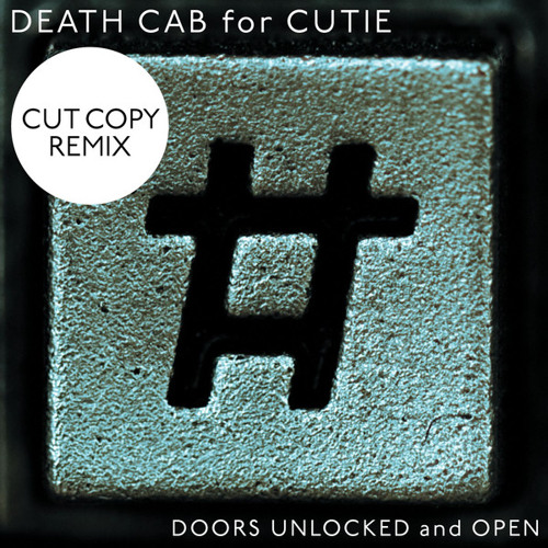 Death Cab for Cutie - Doors Unlocked And Open [Cut Copy Remix]