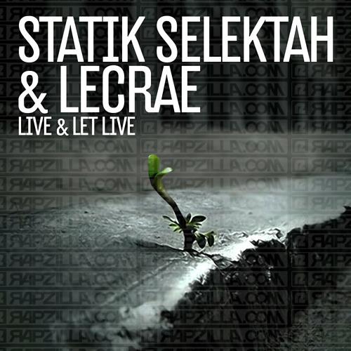 Lecrae & Statik Selektah - Live & Let Live