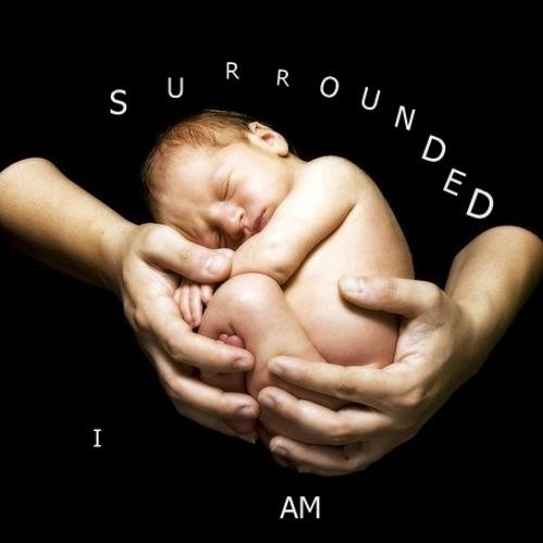 I Am Surrounded