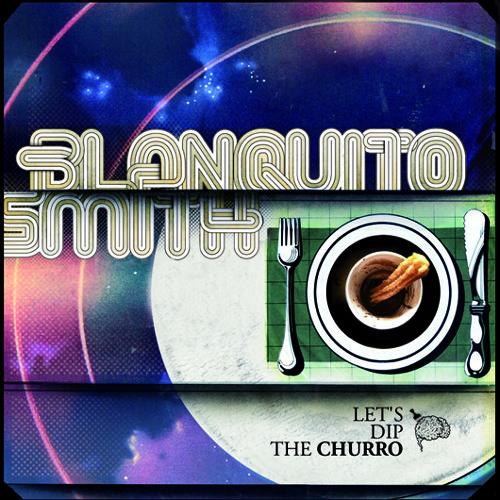 "Blanquito Smith presenta ""Let's dip the churro"""