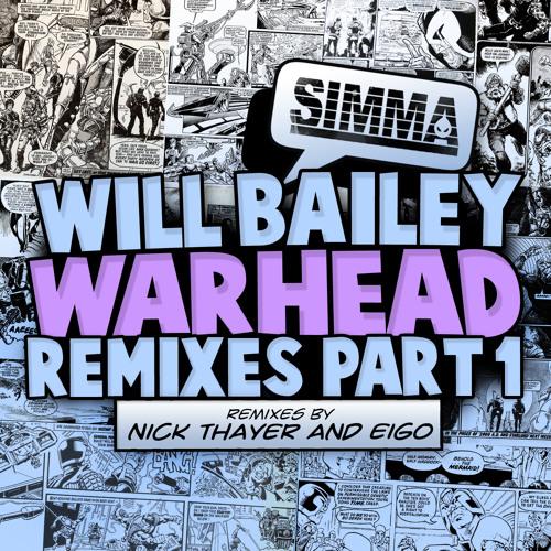 Will bailey - warhead pt 2 (eigo remix)OUT NOW