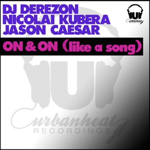 Dj Derezon, Nicolai Kubera & Jason Caesar - On and On (like a song)
