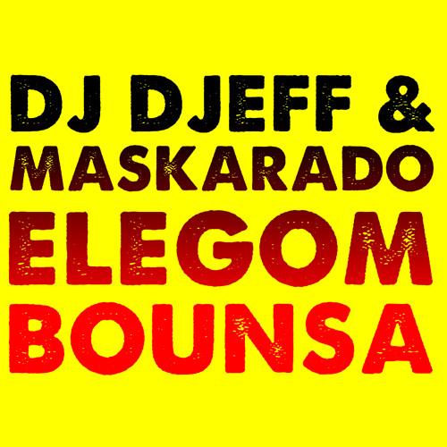DJ Djeff & Maskarado - Elegom Bounsa (Los Carlos Kuduro Bootleg)