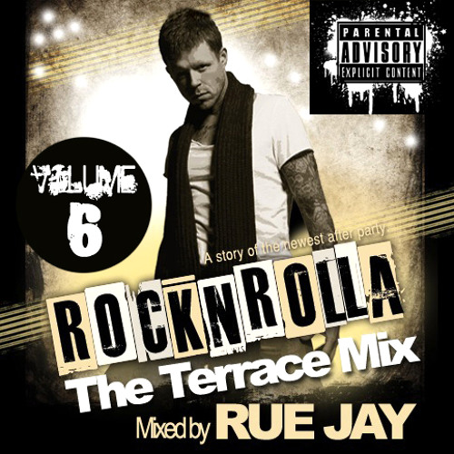 ROCKNROLLA (THE ROOF TOP MIX) Vol. 6 mixed by RUE JAY