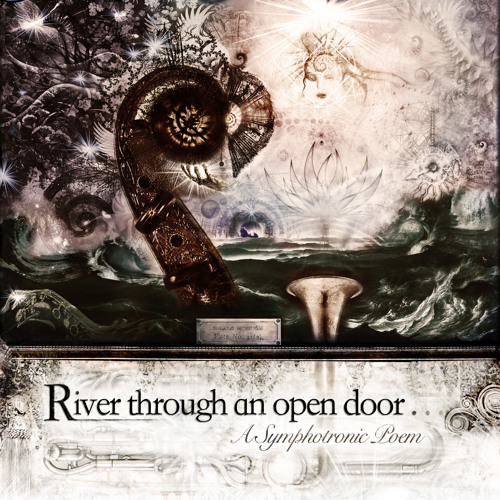 River Through An Open Door (full symphotronic poem)