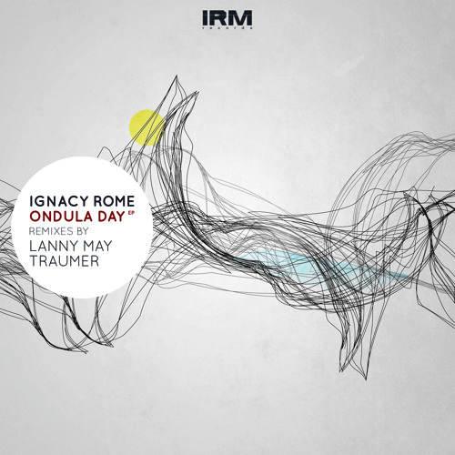 Ignacy Rome - Ondula Day (Original Mix)