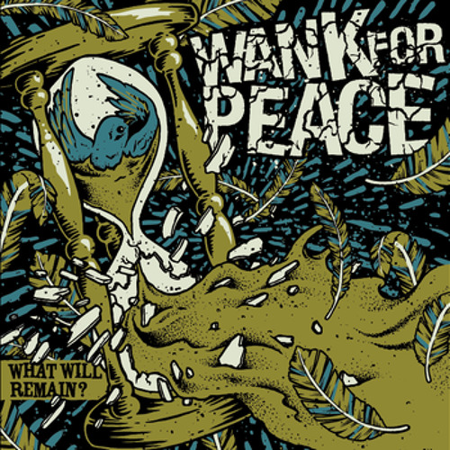 Wank For Peace - What Will Remain ?