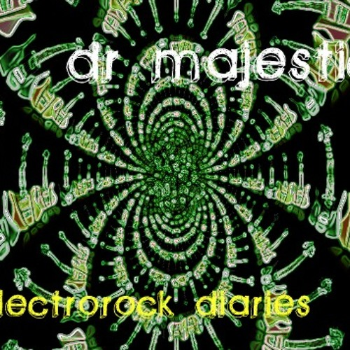 Electrorock Diaries - Dr. Majestic (Original Mix)