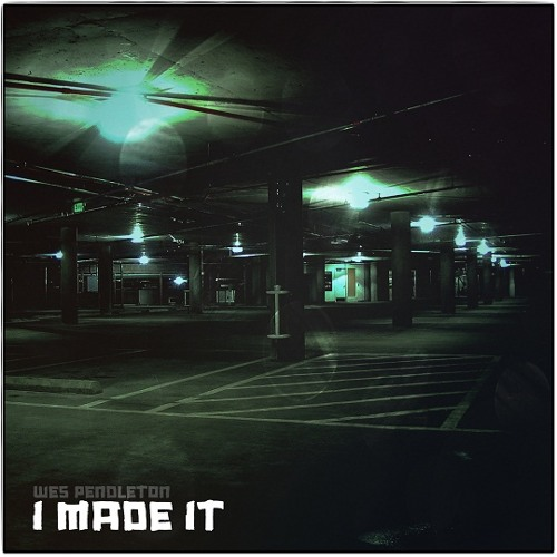 Wes Pendleton - I Made It