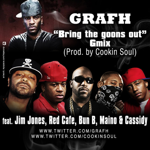 Grafh ft Jim Jones, Red Cafe, Bun B, Maino & Cassidy - Bring the Goons out gmix prod. by Cookin Soul