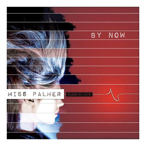 Miss Palmer - By Now