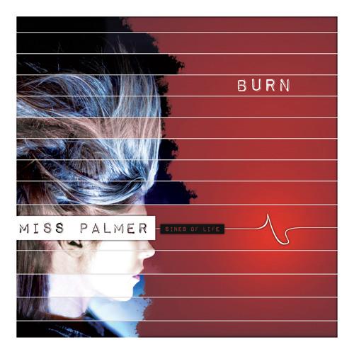 Miss Palmer - Burn