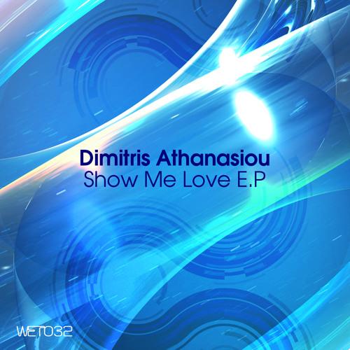 Dimitris Athanasiou - Show Me Love//Wet Recodings