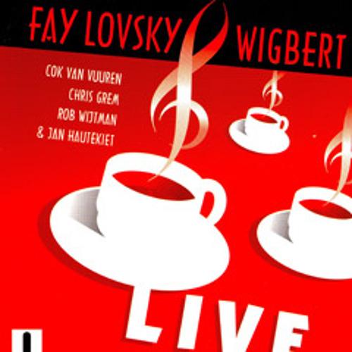 Appellation Controlée - Fay Lovsky & Wigbert (live)