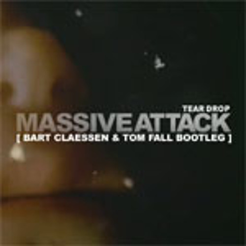 Massive Attack - Teardrop (Bart Claessen & Tom Fall bootleg)