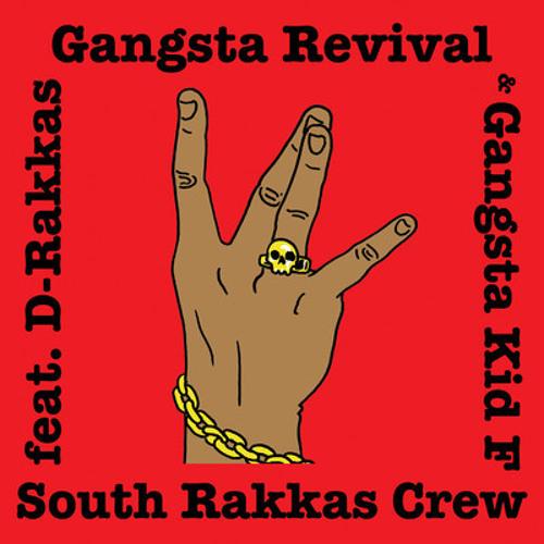 South Rakkas Crew - Gangsta Revival feat. Gangsta Kid F - Mat the Alien Rmx(Free Download)