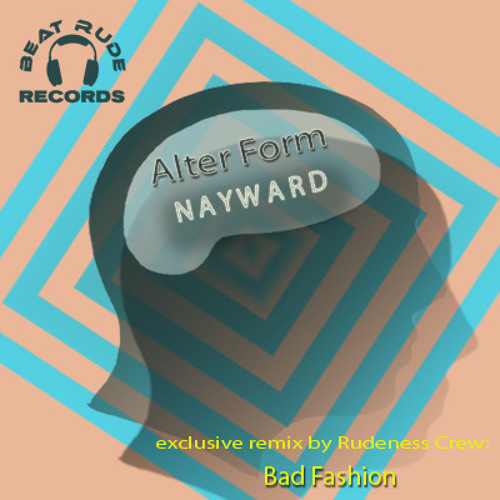 Alter Form - Nayward (Bad Fashion remix)