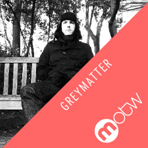 MOTW: Greymatter