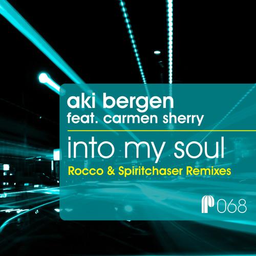 Aki Bergen ft. Carmen Sherry - Into My Soul (Spiritchaser Remix)